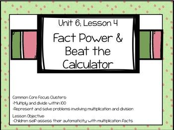 EM4 Grade 3 Unit 6; Lesson 4, Fact Power & Beat the Calcul