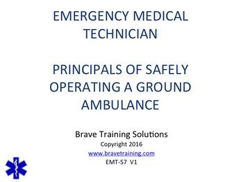 EMT/EMR SAFELY OPERATING A GROUND AMBULANCE