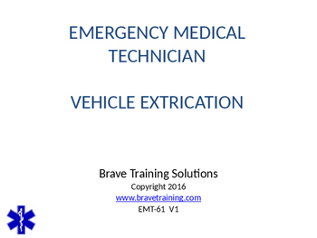 EMT/EMR VHEICLE EXTRICATION TECHNIQUES POWERPOINT TRAINING