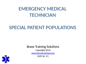 EMT/EMR SPECIAL PATIENT POPULATIONS POWERPOINT TRAINING PR