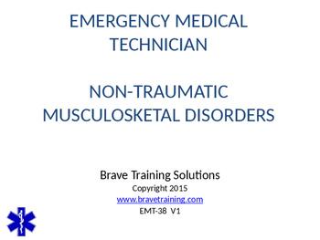 EMT LESSON ON NON-TRAUMATIC MUSCULOSKETAL DISORDERS TRAINI