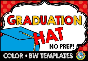 END OF YEAR ACTIVITIES: END OF YEAR CRAFTS: GRADUATION HAT
