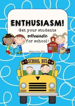 ENTHUSIASM! Get your students enthusiastic about school! M
