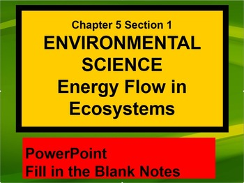 ENVIRONMENTAL SCIENCE Energy Flow In Ecosystems