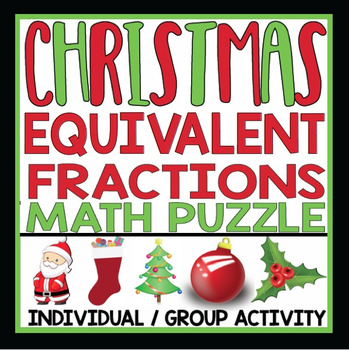 EQUIVALENT FRACTIONS CHRISTMAS ACTIVITY
