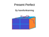 ESL - ELL - Present Perfect Slideshow