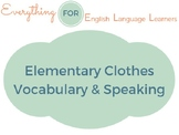ESL Elementary: Clothes Vocabulary and Speaking Questions