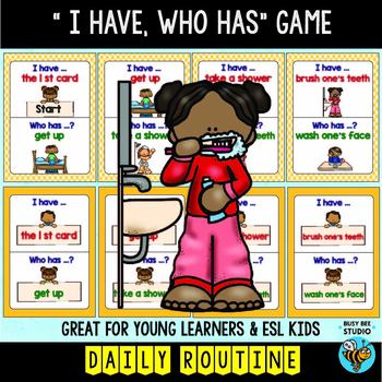 "ESL Newcomer Vocabulary Game: Daily Routines ""I have, who has?"""