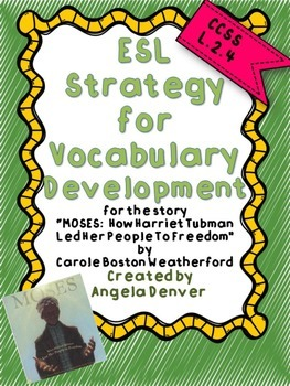 ESL Strategy for Vocab for Moses: How Harriet Tubman Led H