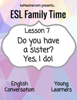 ESL Young Learners F7 Do you have a...?