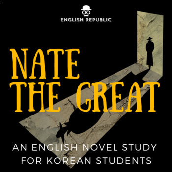 Nate the Great, an ELT Novel Study for Korean Students