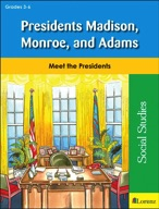 Presidents Madison, Monroe, and Adams