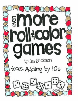 EVEN MORE Roll and Color:  Adding by 10s (using 10 sided dice)