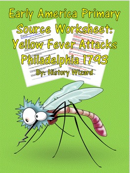 Early America Primary Source Worksheet: Yellow Fever Attac