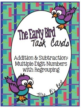 Early Bird Task Cards:  Multiple-Digit Addition and Subtra
