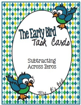 Early Bird Task Cards:  Subtracting Across Zeros