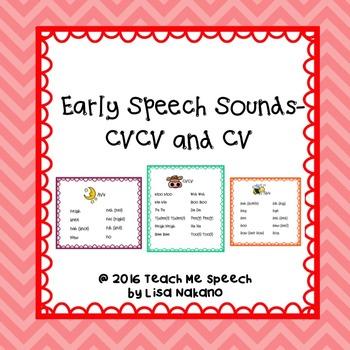 Early CVCV and CV Speech Sounds