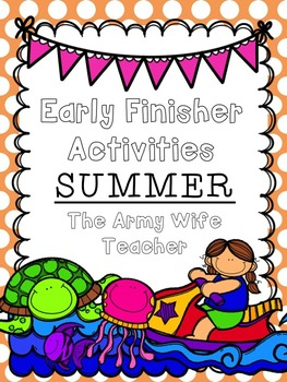 Early Finisher Activities: Summer