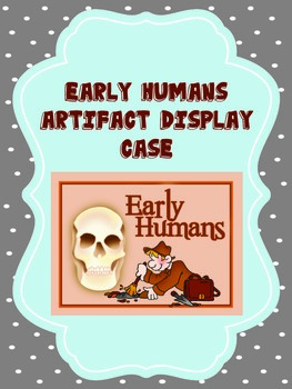 Early Humans - Paleolithic and Neolithic - Artifact Display Case