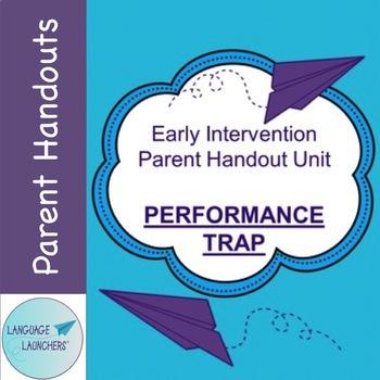 Early Intervention Parent Handout Unit: The Performance Trap