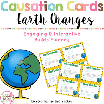 Slow and Fast Changes of the Earth Causation Cards