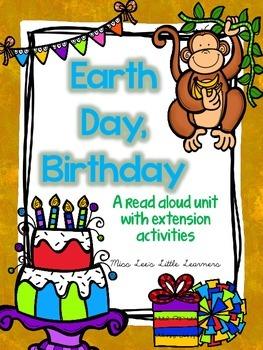 """""""Earth Day, Birthday"""" Read Aloud Unit"""