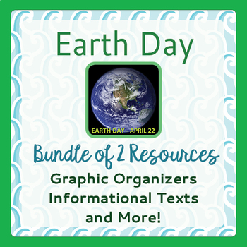 Earth Day Bundle Informational Texts Activities Graphic Or