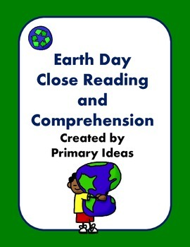 Earth Day Close Reading and Comprehension