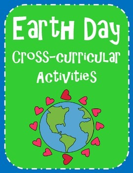 Earth Day Cross-Curricular Activities