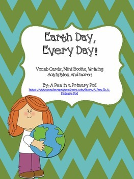 """""""Earth Day, Every Day"""" Read Alouds, Vocab, Mini Books, and"""