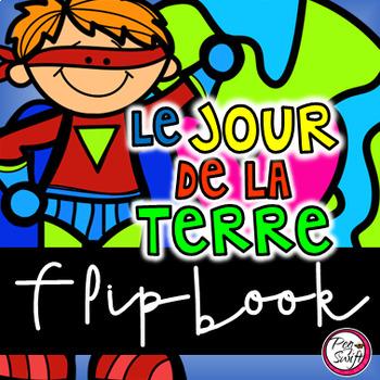 Earth Day Flip Book ~ French ~ Jour de la Terre