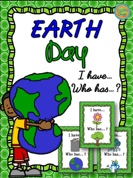 """Earth Day - Game """"I have... Who has...?"""""""