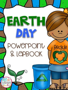 Earth Day Lapbook and PowerPoint