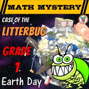 Earth Day Activity: Case of the Litterbug (Grade 1 Earth D