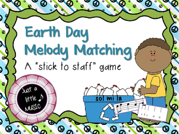 Earth Day Melody Matching--A stick to staff notation game