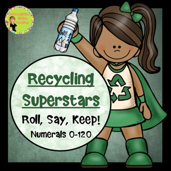 """Earth Day: Numerals """"Roll, Say, Keep"""" 0-120"""