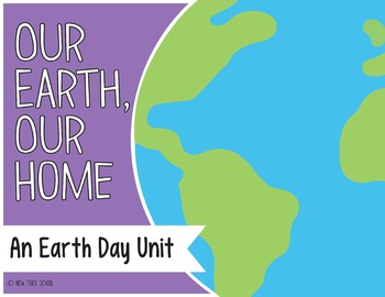 Earth Day- Our Earth, Our Home