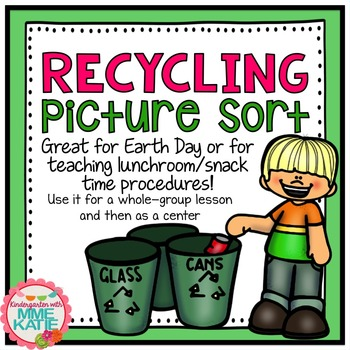 Earth Day Center Recycling Picture Sort - Whole Group Less