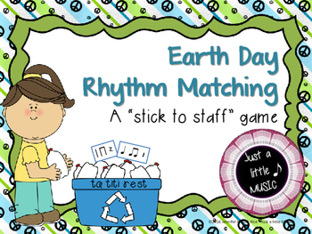 Earth Day Rhythm Matching--A stick to staff notation game