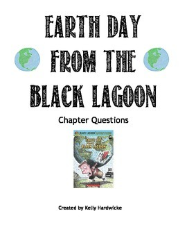 Earth Day from the Black Lagoon Chapter Questions