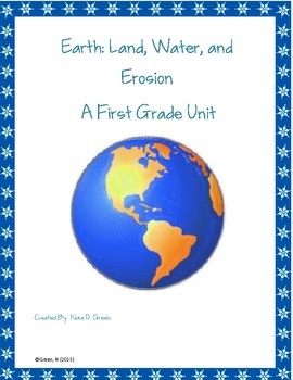 Earth, Land, Water, and Erosion.  A First Grade Unit
