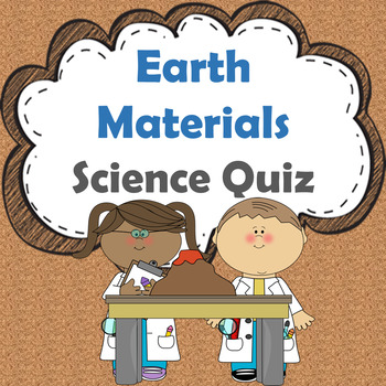 Earth Materials, Science Quiz, Science Test
