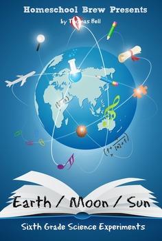 Earth / Moon / Sun: Sixth Grade Science Experiments