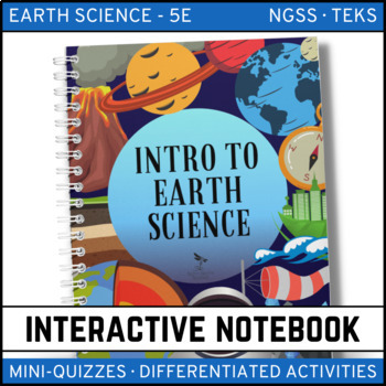 Intro to Earth Science: Earth Science Interactive Notebook