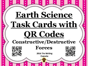 Earth Science Task Cards with QR Codes:  Constructive/Dest