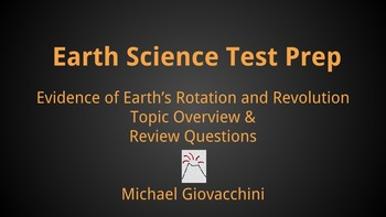 Evidence of Earth's Rotation & Revolution: Earth Science T