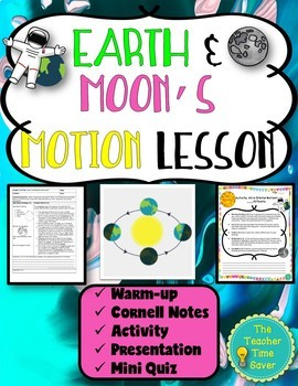 Earth and Moon's Motion Lesson (PowerPoint, notes, and activity)