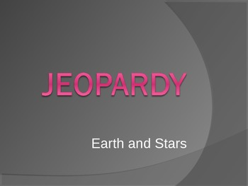 Earth and Stars Jeopardy Review