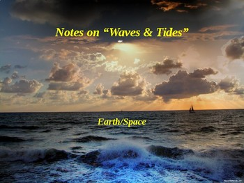 "Earth/Space Lesson III PowerPoint ""Waves and Tides"""