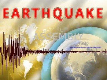 Earthquake Assembly Script and Presentation
